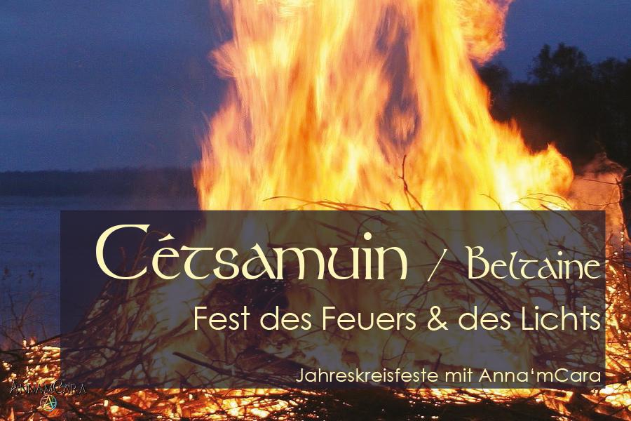 Anna'mCara - Keltische Jahreskreisfeste - «Cétsamuin» - Beltaine